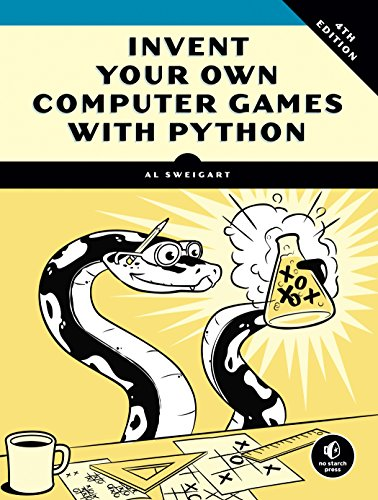 Invent Your Own Computer Games with Python, 4E 4, Sweigart, Al