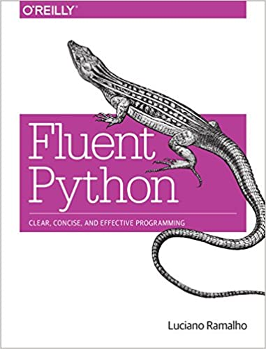 Fluent Python Clear, Concise, and Effective Programming 1, Ramalho, Luciano