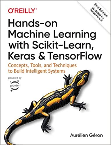 Hands-On Machine Learning with Scikit-Learn, Keras, and TensorFlow Concepts, Tools, and Techniques to Build Intelligent Systems 2, Géron, Aurélien